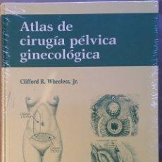 Libros: ATLAS DE CIRUGÍA PÉLVICA GINECOLÓGICA - NUEVO. Lote 181224286