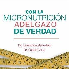 Libros: LIBRO CON LA MICRONUTRICIÓN ADELGAZO DE VERDAD. Lote 182787592