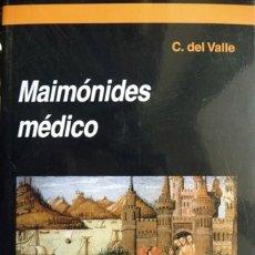 Libros: MAIMÓNIDES, MÉDICO. UN CAPÍTULO DE LA HISTORIA DE LA MEDICINA ESPAÑOLA. 2005.. Lote 182948800