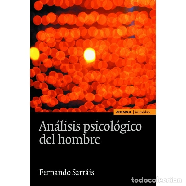 ANÁLISIS PSICOLÓGICO DEL HOMBRE (FERNANDO SARRÁIS) EUNSA 2011 (Libros Nuevos - Ciencias, Manuales y Oficios - Medicina, Farmacia y Salud)
