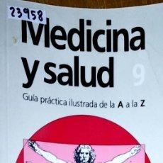 Libros: 23598 - MEDICNA Y SALUD 9 - GUIA PRACTICA DE LA A A LA Z - CIRCULO DE LECTORES - AÑO 1985. Lote 183694436