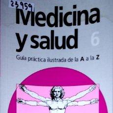 Libros: 23599 - MEDICNA Y SALUD 6 - GUIA PRACTICA DE LA A A LA Z - CIRCULO DE LECTORES - AÑO 1985. Lote 183694608