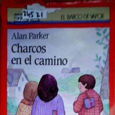 Libros: 24521 - CHARCOS EN EL CAMINO - Nº 2 - POR ALAN PARKER - 7ª EDICION - COL EL BARCO DE VAPOR -1985. Lote 183696162