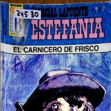Libros: 24530 - NOVELAS DEL OESTE - ESTEFANIA - COLECCION BUFALO - EL CARNICERO DE FRISCO - Nº 306. Lote 183696752