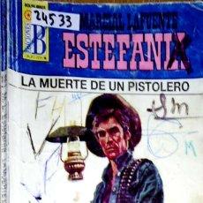 Libros: 24533 - NOVELAS DEL OESTE - ESTEFANIA - COLECCION BUFALO - LA MUERTE DE UN PISTOLERO - Nº 1035. Lote 183696995
