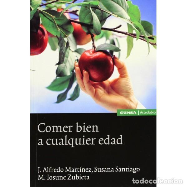 COMER BIEN A CUALQUIER EDAD (VV.AA) EUNSA 2004 (Libros Nuevos - Ciencias, Manuales y Oficios - Medicina, Farmacia y Salud)
