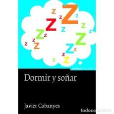 Libros: DORMIR Y SOÑAR (JAVIER CABANYES) EUNSA 2015. Lote 187296598