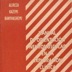 Libros: MANUAL DE ORIENTACIÓN NEUROMUSCULAR EN LA EXPLORACIÓN CLÍNICA. ALIREZA KAZEMI. NUEVO. Lote 191925263