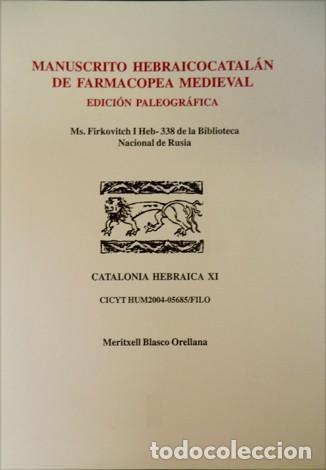 BLASCO, MERITXELL. MANUSCRITO HEBRAICO - CATALÁN DE FARMACOPEA MEDIEVAL. ED. PALEOGRÁFICA... 2007. (Libros Nuevos - Ciencias, Manuales y Oficios - Medicina, Farmacia y Salud)