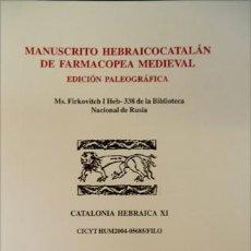 Libros: BLASCO, MERITXELL. MANUSCRITO HEBRAICO - CATALÁN DE FARMACOPEA MEDIEVAL. ED. PALEOGRÁFICA... 2007.. Lote 194271637