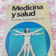 Libros: MEDICINA Y SALUD. GUÍA PRÁCTICA ILUSTRADA. DE LA A A LA Z. VOLÚMEN 1.. Lote 194295698