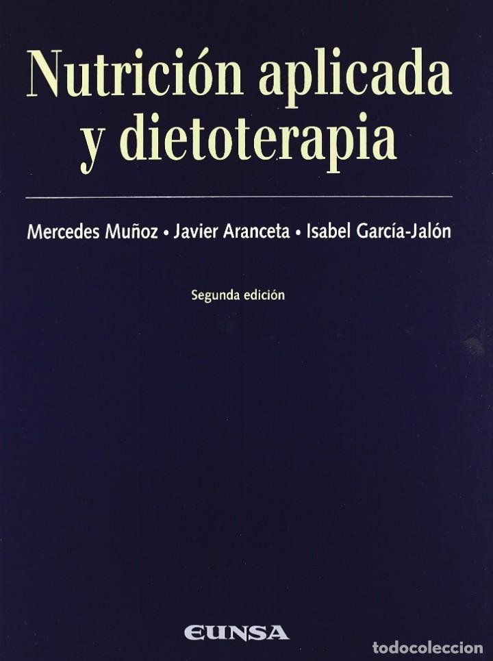 NUTRICIÓN APLICADA Y DIETOTERAPIA (M. MUÑOZ / I. GARCÍA / J. ARANCETA) EUNSA 2004 (Libros Nuevos - Ciencias, Manuales y Oficios - Medicina, Farmacia y Salud)
