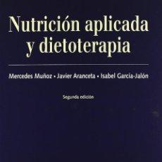 Libros: NUTRICIÓN APLICADA Y DIETOTERAPIA (M. MUÑOZ / I. GARCÍA / J. ARANCETA) EUNSA 2004. Lote 194328434
