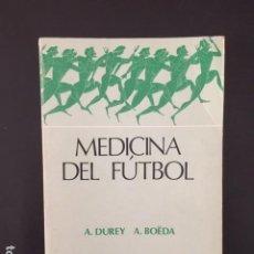 Libros: MEDICINA DEL FUTBOL A. DUREY A. BOËDA. Lote 196522873