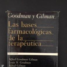 Libros: LAS BASES FARMACOLOGICAS DE LA TERAPEUTICA POR GOODMAN Y GILMAN. Lote 196540108