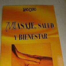 Libros: LIBRO - MASAJE SALUD Y BIENESTAR - AÑO CERO. Lote 196735172