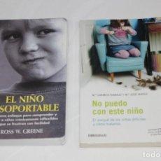 Libros: LOTE 2 LIBROS NO PUEDO CON ESTE NIÑO Y EL NIÑO INSOPORTABLE. Lote 198509285