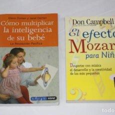 Libros: LOTE 2 LIBROS EL EFECTO MOZART PARA NIÑOS Y COMO MULTIPLICAR LA INTELIGENCIA DE SU BEBE. Lote 198509596