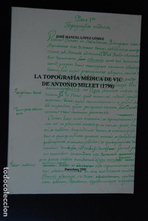 6 -JOSÉ MANUEL LÓPEZ GÓMEZ - LA TOPOGRAFÍA MÉDICA DE VIC DE ANTONIO MILLET 1798 -BARCELONA, 1992T (Libros Nuevos - Ciencias, Manuales y Oficios - Medicina, Farmacia y Salud)