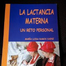 Libros: LA LACTANCIA MATERNA, UN RETO PERSONAL. MARÍA LUISA RAMOS SÁINZ. Lote 199757995