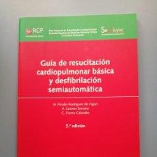 Libros: GUÍA DE RESUCITACIÓN CARDIOPULMONAR BÁSICA Y DESFIBRILACIÓN SEMIAUTOMÁTICA. Lote 199819533
