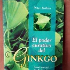 Libros: EL PODER CURATIVO DEL GINKGO. PETER KÖHLER. 1999. Lote 205804628