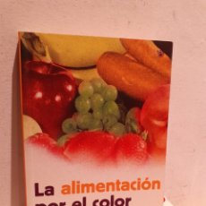 Libros: LA ALIMENTACIÓN POR EL COLOR. Lote 206910821
