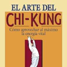 Livros: EL ARTE DEL CHI-KUNG. WONK KIEW KIT. Lote 207726401