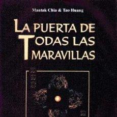 Livros: LA PUERTA DE TODAS LAS MARAVILLAS. APLICACION DEL TAO TE CHING. MANTAK CHIA& TAO HUANG. Lote 207730931