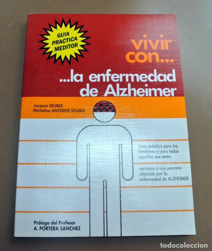 LIBRO VIVIR CON LA ENFERMEDAD DEL ALZHEIMER, JAQUES SELMES (Libros Nuevos - Ciencias, Manuales y Oficios - Medicina, Farmacia y Salud)