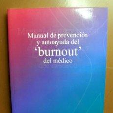 Libros: LIBRO MANUAL DE PREVENCIÓN Y AUTO AYUDA DEL BURNOUT DEL MÉDICO, DR. JOSÉ ANTONIO FLORES LOZANO. Lote 207807286
