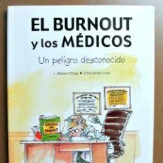 Libros: LIBRO EL BURNOT Y LOS MÉDICOS , UN PELIGRO DESCONOCIDO, L. MEDIANO ORTIGA, G. FERNÁNDEZ CANTI. Lote 207808456