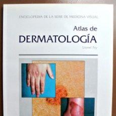 Libros: LIBRO ATLAS DE LA DERMATOLOGÍA , VOLUMEN 3, LIONEL FRY. Lote 207815551