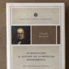 Libros: INTRODUCCIÓN AL ESTUDIO DE LA MEDICINA EXPERIMENTAL. CLAUDE BERNARD. CLÁSICOS DE LA CIENCIA. Lote 209245566