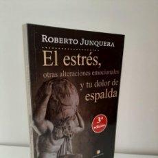Libros: EL ESTRES, OTRAS ALTERACIONES EMOCIONALES Y TU DOLOR DE ESPALDA, ROBERTO JUNQUERA, 2018. Lote 209582911