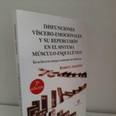 Libros: DISFUNCIONES VISCERO-EMOCIONALES Y SU REPERCUSION EN EL SISTEMA MUSCULO ESQUELETICO, 2018. Lote 210566226
