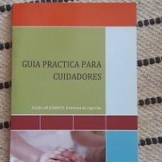Libros: GUIA PRACTICA PARA CUIDADORES, ALICIA LUIS LEDANTES.. Lote 210688929