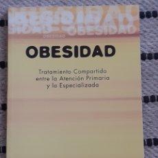 Libros: OBESIDAD, XABIER FORMIGUERA,MONTSERRAT BARBANY,GERARDO AGUILAR. Lote 210689515