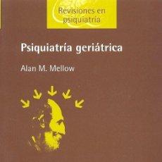Libros: PSIQUIATRÍA GERIÁTRICA - ALAN MELLOW. Lote 211512654