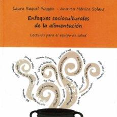Libros: ENFOQUES SOCIOCULTURALES DE LA ALIMENTACIÓN. PIAGGIO - SOLANS. Lote 211616375