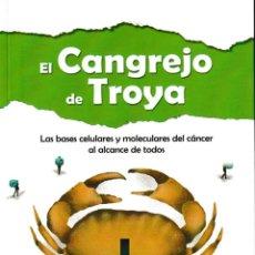 Libros: EL CANGREJO DE TROYA. BASES CELULARES Y MOLECULARES DEL CÁNCER (IKER BADIOLA) GLYPHOS 2020. Lote 211800690