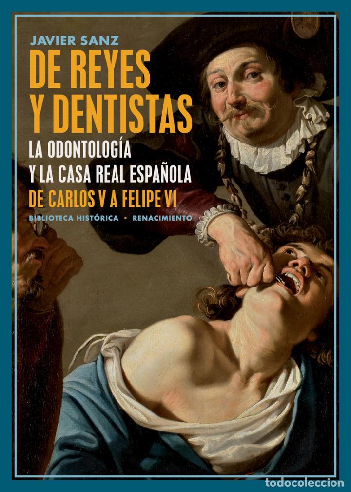 DE REYES Y DENTISTAS.JAVIER SANZ (Libros Nuevos - Ciencias, Manuales y Oficios - Medicina, Farmacia y Salud)
