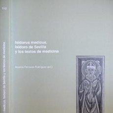 Libros: FERRACES, ARSENIO [EDITOR]. ISIDORUS MEDICUS. ISIDORO DE SEVILLA Y LOS TEXTOS DE MEDICINA. 2005.. Lote 213326918