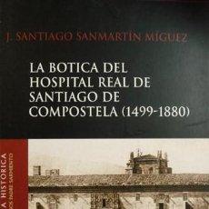 Livros: SANMARTIN, J. SANTIAGO. LA BOTICA DEL HOSPITAL REAL DE SANTIAGO DE COMPOSTELA (1499-1880). 2002.. Lote 214122098