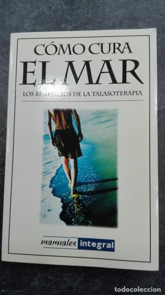 COMO CURA EL MAR (Libros Nuevos - Ciencias, Manuales y Oficios - Medicina, Farmacia y Salud)
