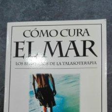 Libros: COMO CURA EL MAR. Lote 215424381
