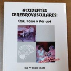 Libros: ACCIDENTES CEREBROVASCULARES: QUÉ,CÓMO Y POR QUÉ-EVA Mª GARZAS CEJUDO-ASOCIACIÓN ALCALÁ. Lote 218400881
