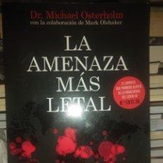 Libros: DR.MICHAEL OSTERHOLM.LA AMENAZA MÁS LETAL.PLANETA. Lote 218545887