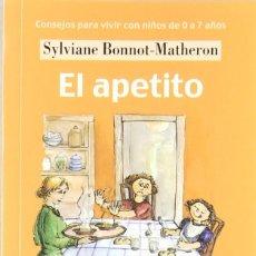 Libros: EL APETITO. CONSEJOS PARA VIVIR CON NIÑOS DE 0 A 7 AÑOS (S. BONNOT-MATHERON) EIUNSA 2004. Lote 218769543