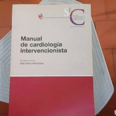 Libros: MANUAL DE CARDIOLOGIA INTERVENCIONISTA. Lote 218994777
